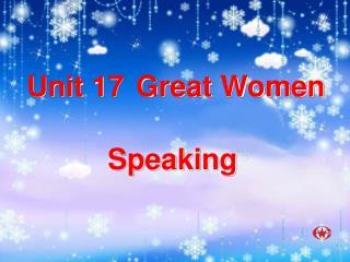 Unit 17 Great Women           Speaking