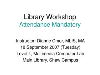 Library Workshop Attendance Mandatory