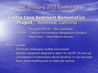PIANC Dredging 2012  Conference Castro Cove Sediment Remediation Project,    Richmond, California