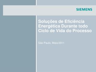 Soluções de Eficiência Energética Durante todo Ciclo de Vida do Processo