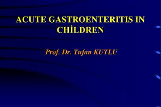 ACUTE GASTROENTERITIS IN CHİLDREN