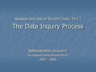 Analysis and Use of Student Data, Part I  The Data Inquiry Process