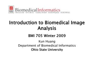 Introduction to Biomedical Image Analysis  BMI 705 Winter 2009