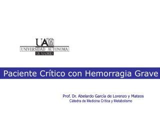Paciente Crítico con Hemorragia Grave