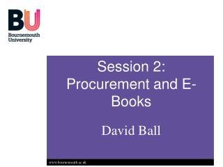 Session 2: Procurement and E-Books