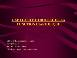 OAP FLASH ET TROUBLE DE LA FONCTION DIASTOLIQUE