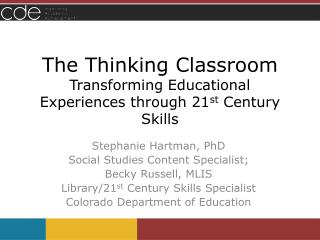 The Thinking Classroom Transforming Educational Experiences through 21 st  Century Skills