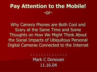 . . . . . . . . . . . . . . Mark C Donovan 11.16.04