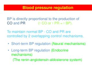 Short-term BP regulation  (Neural mechanisms) Long-term BP regulation  (Endocrine mechanisms)