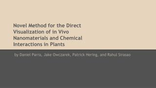 Novel Method for the Direct Visualization of in Vivo Nanomaterials and Chemical
