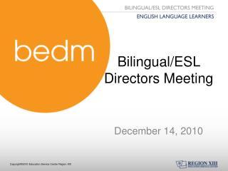 Bilingual/ESL Directors Meeting