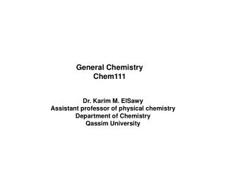 Dr. Karim M. ElSawy Assistant professor of physical chemistry Department of Chemistry