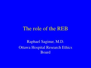 The role of the REB