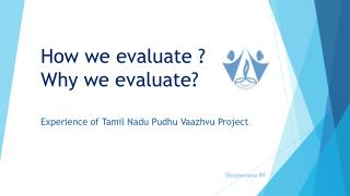 How we evaluate ? Why we evaluate?
