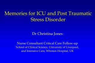 Memories for ICU and Post Traumatic Stress Disorder