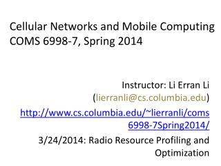 Instructor: Li  Erran  Li ( lierranli@cs.columbia )