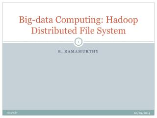 Big-data Computing: Hadoop Distributed File System