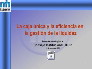 Presentación dirigida a: Consejo Institucional  ITCR 26 de enero de 2006