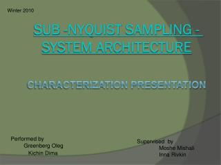 Sub - Nyquist  Sampling - System Architecture Characterization presentation
