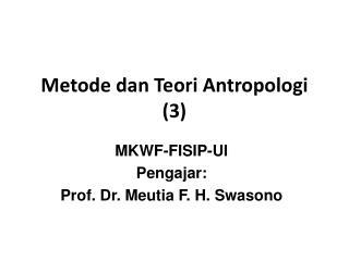 Metode dan Teori Antropologi (3)