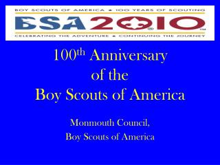 100th Anniversary of the  Boy Scouts of America