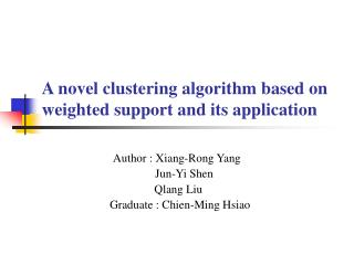 A novel clustering algorithm based on weighted support and its application