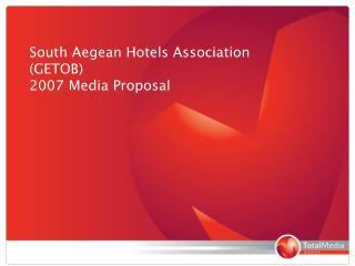 South Aegean Hotels Association (GETOB) 2007 Media Proposal