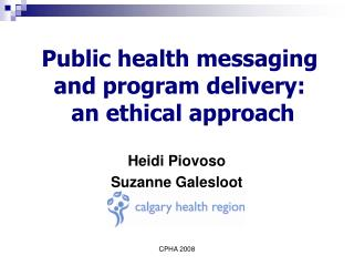 Public health messaging  and program delivery:  an ethical approach