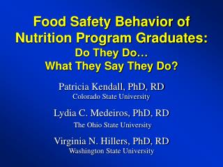 Food Safety Behavior of  Nutrition Program Graduates: Do They Do… What They Say They Do?