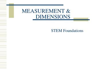 MEASUREMENT & DIMENSIONS