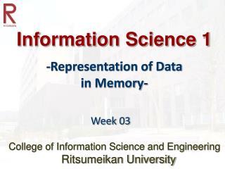 Information Science 1 -Representation of Data in Memory-