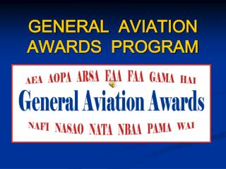GENERAL  AVIATION AWARDS  PROGRAM