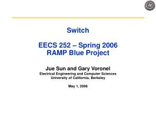 Switch EECS 252 – Spring 2006 RAMP Blue Project