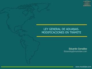 LEY GENERAL DE ADUANAS. MODIFICACIONES EN TRÁMITE
