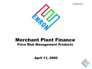 Merchant Plant Finance  Price Risk Management Products