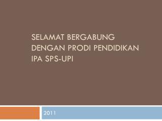 Selamat Bergabung Dengan Prodi Pendidikan  IPA SPs-UPI