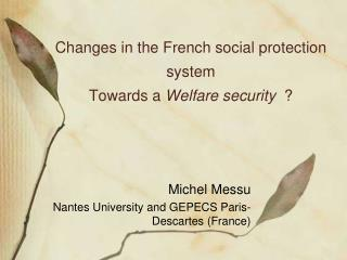 Changes in the French social protection system Towards a Welfare security
