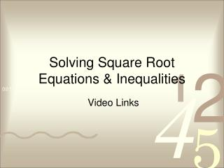 Solving Square Root Equations & Inequalities