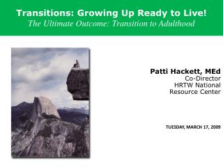 Transitions: Growing Up Ready to Live! The Ultimate Outcome: Transition to Adulthood