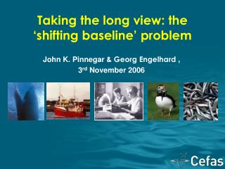Taking the long view: the 'shifting baseline' problem
