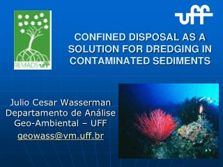 CONFINED DISPOSAL AS A SOLUTION FOR DREDGING IN CONTAMINATED SEDIMENTS