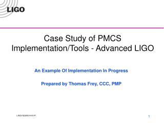Case Study of PMCS Implementation/Tools - Advanced LIGO