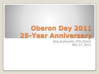 Oberon Day 2011 25-Year Anniversary