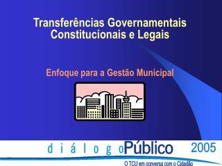 Transfer�ncias Governamentais Constitucionais e Legais