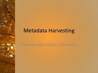 Metadata Harvesting