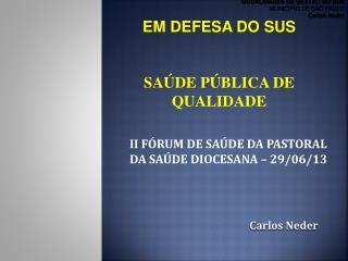 II FÓRUM DE SAÚDE DA PASTORAL DA SAÚDE DIOCESANA – 29/06/13
