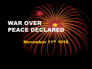WAR OVER PEACE DECLARED