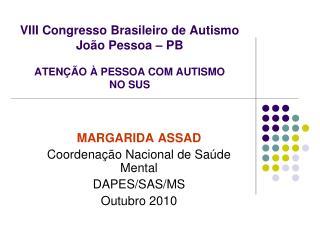 VIII Congresso Brasileiro de Autismo João Pessoa – PB ATENÇÃO À PESSOA COM AUTISMO  NO SUS