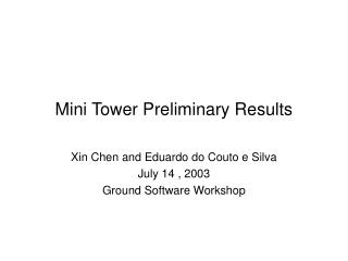 Mini Tower Preliminary Results