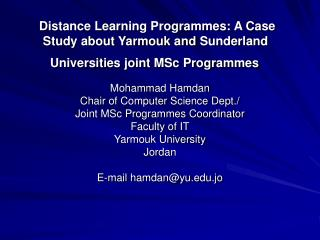 Mohammad Hamdan Chair of Computer Science Dept./ Joint MSc Programmes Coordinator Faculty of IT